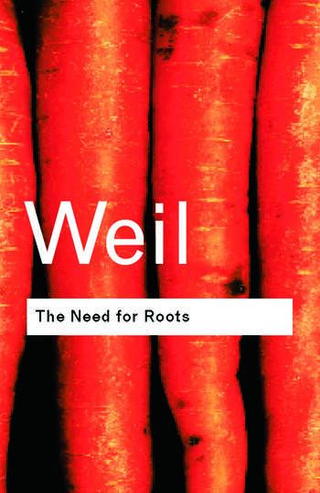 The Need for Roots Prelude to a Declaration of Duties Towards Mankind book cover