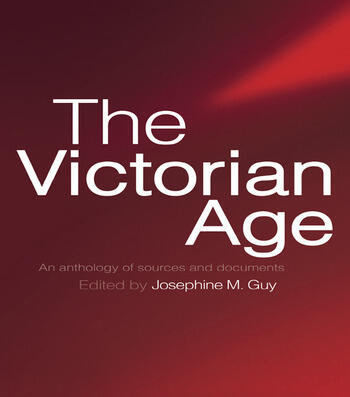 The Victorian Age An Anthology of Sources and Documents book cover