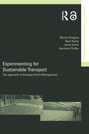 Experimenting for Sustainable Transport The Approach of Strategic Niche Management book cover