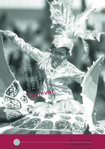 Carnival Culture in Action – The Trinidad Experience book cover