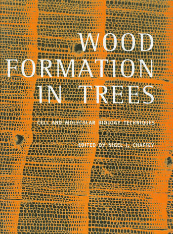 Wood Formation in Trees Cell and Molecular Biology Techniques book cover
