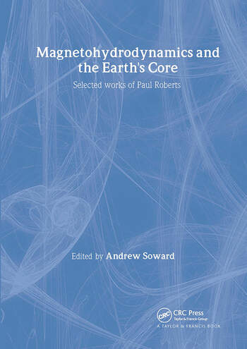 Magnetohydrodynamics and the Earth's Core Selected Works by Paul Roberts book cover