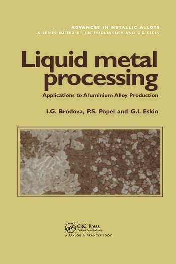 Liquid Metal Processing Applications to Aluminium Alloy Production book cover