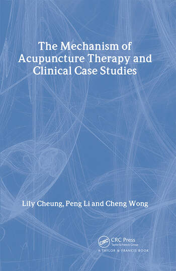 Mechanism of Acupuncture Therapy and Clinical Case Studies book cover