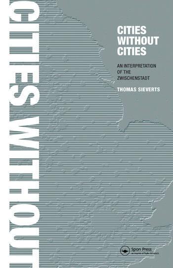 Cities Without Cities An Interpretation of the Zwischenstadt book cover