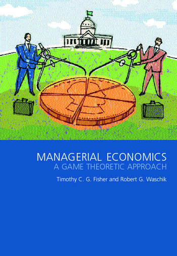 Managerial Economics A Game Theoretic Approach book cover