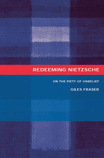 Redeeming Nietzsche On the Piety of Unbelief book cover