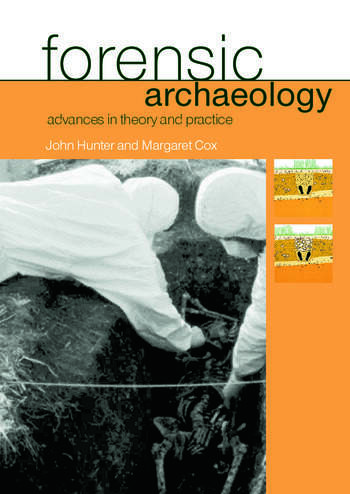 Forensic Archaeology Advances in Theory and Practice book cover