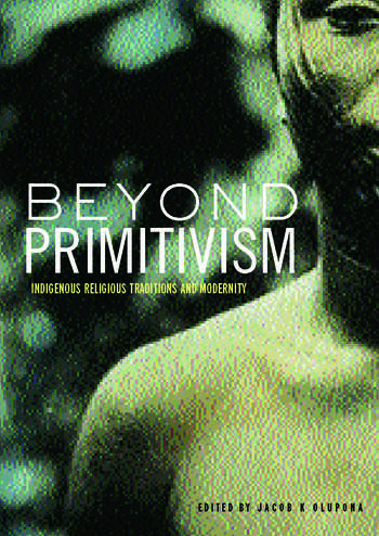 Beyond Primitivism Indigenous Religious Traditions and Modernity book cover