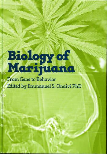 The Biology of Marijuana From Gene to Behavior book cover