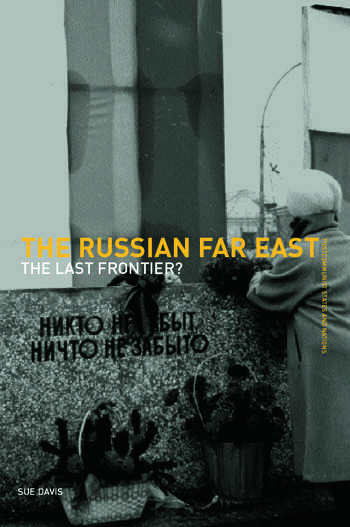 The Russian Far East The Last Frontier? book cover