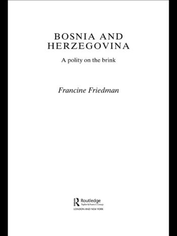 Bosnia and Herzegovina A Polity on the Brink book cover