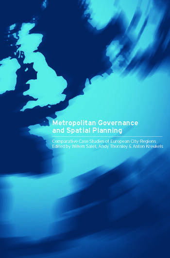 Metropolitan Governance and Spatial Planning Comparative Case Studies of European City-Regions book cover