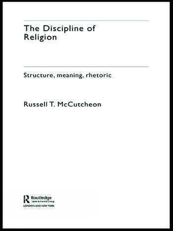 The Discipline of Religion Structure, Meaning, Rhetoric book cover