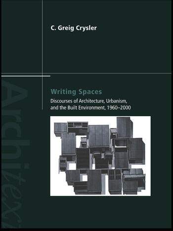 Writing Spaces Discourses of Architecture, Urbanism and the Built Environment, 1960–2000 book cover