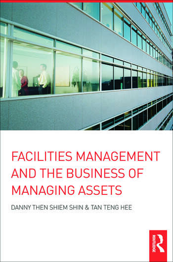 Facilities Management and the Business of Managing Assets book cover