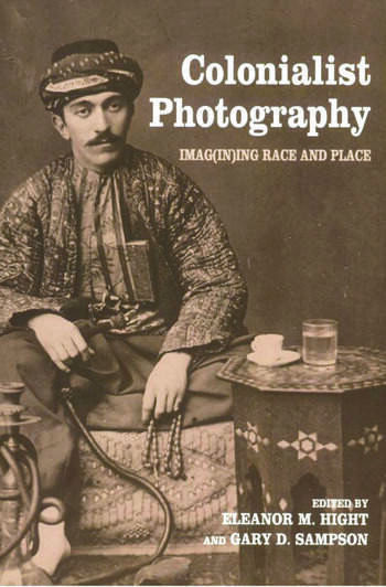 Colonialist Photography Imag(in)ing Race and Place book cover