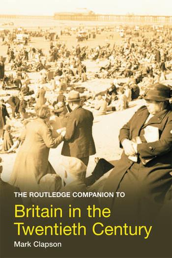 The Routledge Companion to Britain in the Twentieth Century book cover
