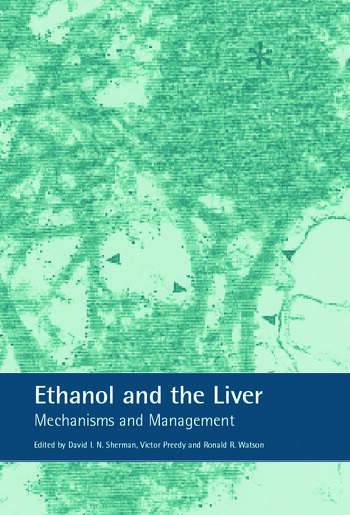 Ethanol and the Liver Mechanisms and Management book cover