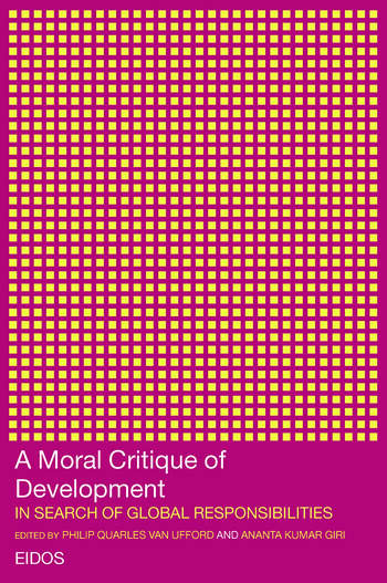 A Moral Critique of Development In Search of Global Responsibilities book cover