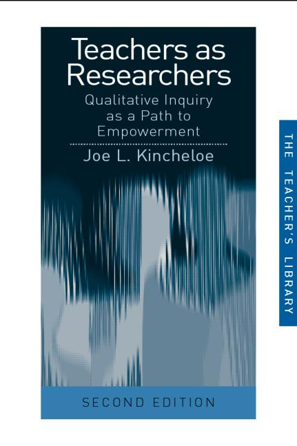 Teachers as Researchers Qualitative Inquiry as a Path to Empowerment book cover
