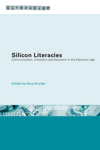 Silicon Literacies Communication, Innovation and Education in the Electronic Age book cover