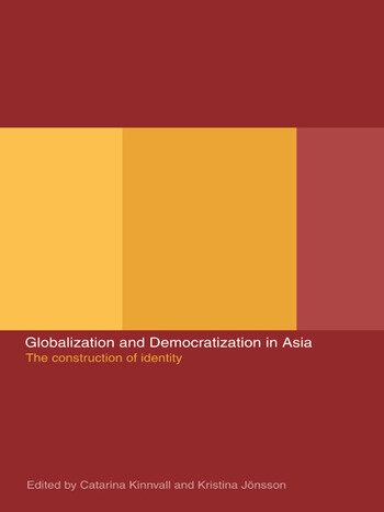 Globalization and Democratization in Asia The Construction of Identity book cover