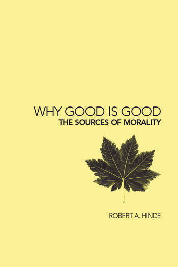 Why Good is Good The Sources of Morality book cover