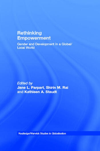 Rethinking Empowerment Gender and Development in a Global/Local World book cover