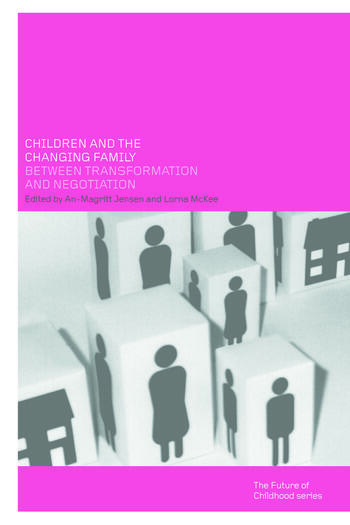 Children and the Changing Family Between Transformation and Negotiation book cover