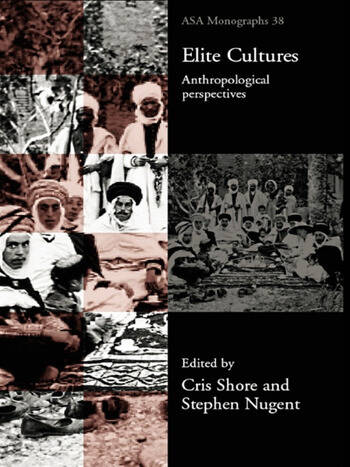 Elite Cultures Anthropological Perspectives book cover