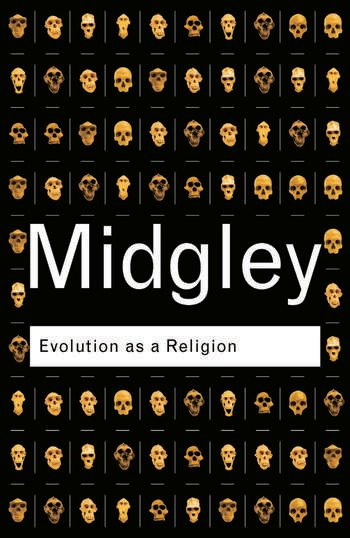 Evolution as a Religion Strange Hopes and Stranger Fears book cover