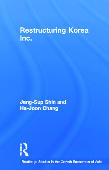 Restructuring 'Korea Inc.' Financial Crisis, Corporate Reform, and Institutional Transition book cover