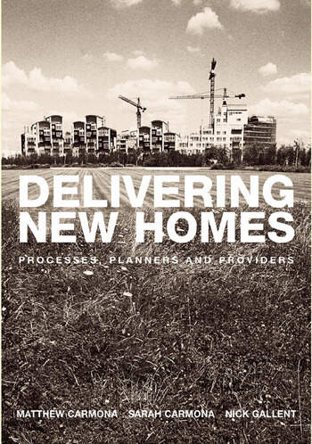 Delivering New Homes Planning, Processes and Providers book cover