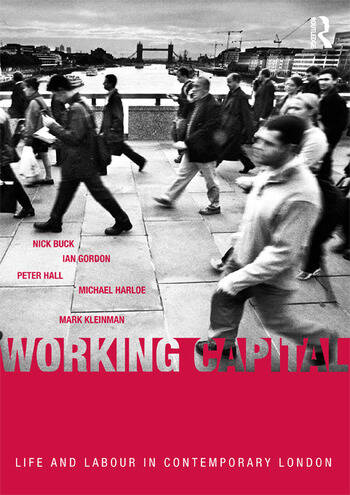 Working Capital Life and Labour in Contemporary London book cover