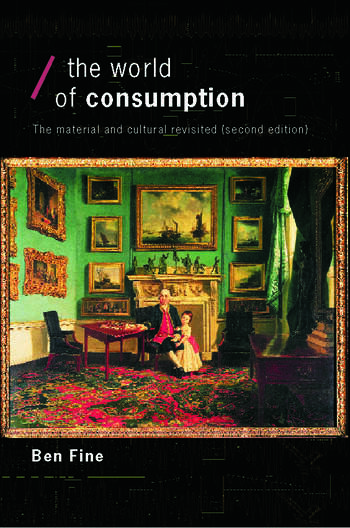 The World of Consumption The Material and Cultural Revisited book cover
