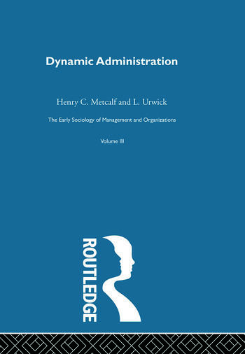 Dynamic Administration The Collected Papers of Mary Parker Follett book cover