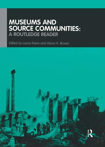 Museums and Source Communities A Routledge Reader book cover