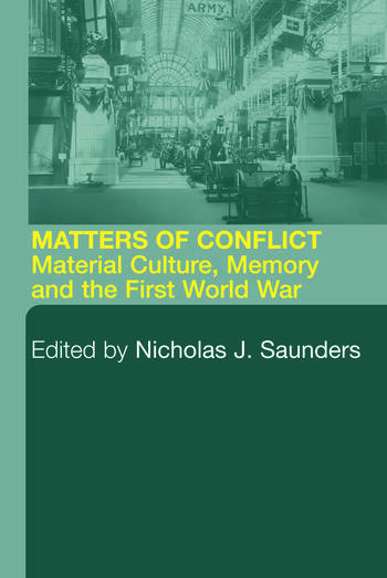 Matters of Conflict Material Culture, Memory and the First World War book cover