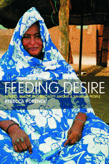 "feeding desire popenoe essay Popenoe, rebecca, ""feeding desire: fatness, beauty, and sexuality among a saharan people"" london, new york: routledge 2003 print."