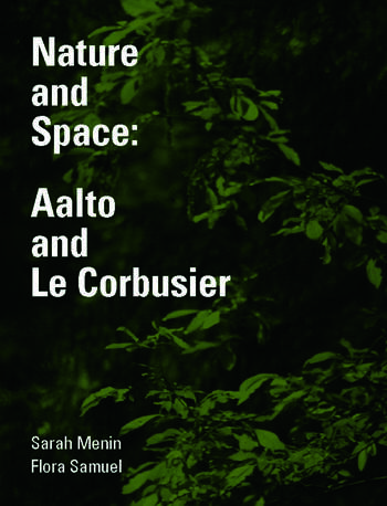 Nature and Space Aalto and Le Corbusier book cover