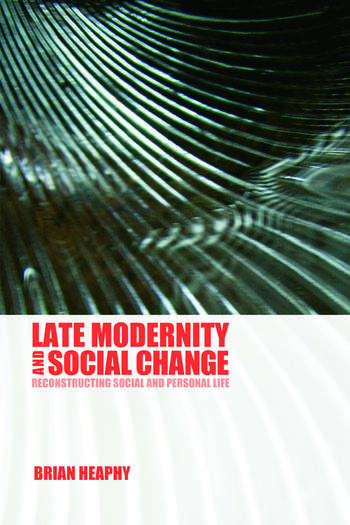 Late Modernity and Social Change Reconstructing Social and Personal Life book cover