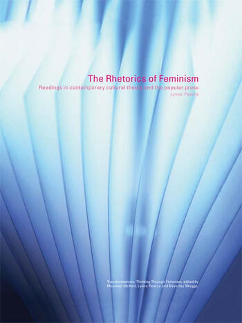 The Rhetorics of Feminism Readings in Contemporary Cultural Theory and the Popular Press book cover