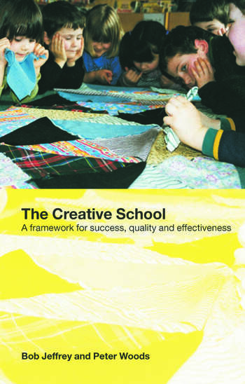 The Creative School A Framework for Success, Quality and Effectiveness book cover