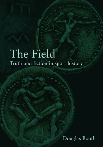 The Field Truth and Fiction in Sport History book cover