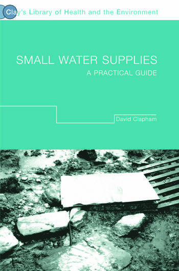 Small Water Supplies A Practical Guide book cover