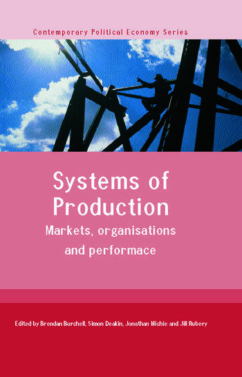 Systems of Production Markets, Organisations and Performance book cover
