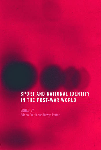 Sport and National Identity in the Post-War World book cover