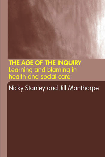 The Age of the Inquiry Learning and Blaming in Health and Social Care book cover
