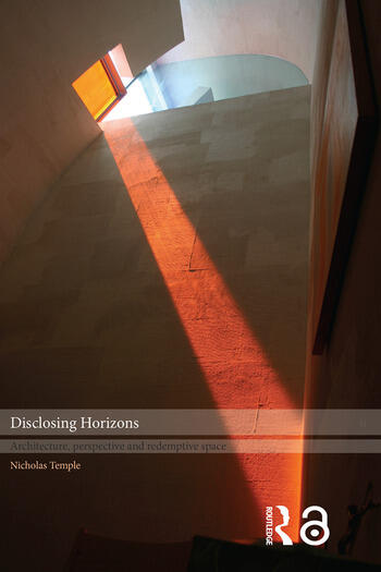 Disclosing Horizons Architecture, Perspective and Redemptive Space book cover